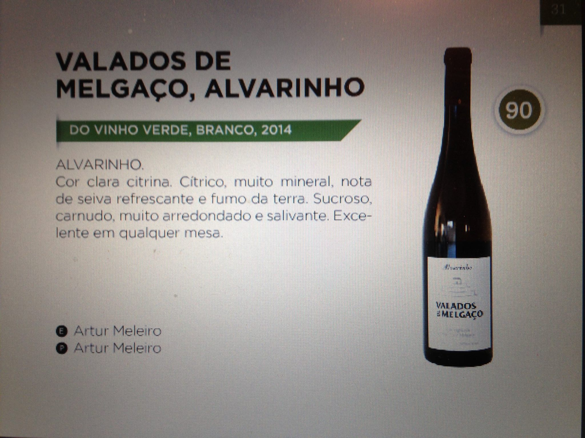 90 points – Valados de Melgaço 2014, in the new Copo&Alma Guide – Best 354 Wines for 2016, by Aníbal Coutinho.